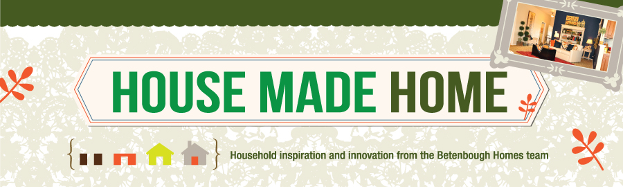 House Made Home Blog - Household inspiration and innovation from the Betenbough Homes team
